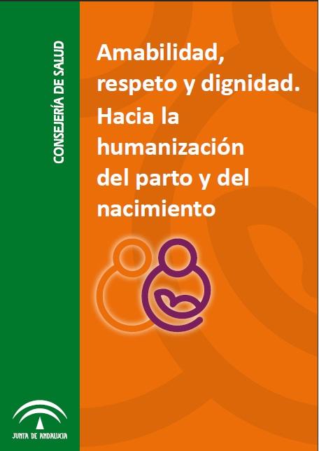 Amabilidad, respeto y dignidad. Hacia la humanización del parto y del nacimiento